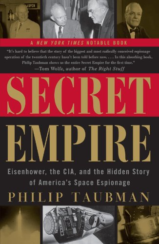 Secret Empire: Eisenhower, the CIA, and the Hidden Story of America's Space Espionage - Philip Taubman