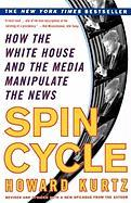 Spin Cycle: How the White House and the Media Manipulate the News