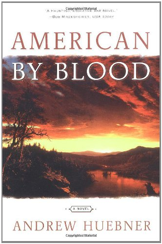 American by Blood: A Novel - Andrew Huebner