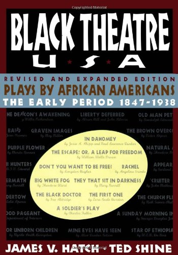 Plays by African Americans: The Early Period 1847-1938