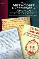 The Methodist Experience in America, Vol. I: A History