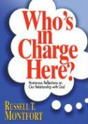 Who's in Charge Here?: Humorous Reflections on Our Relationship with God
