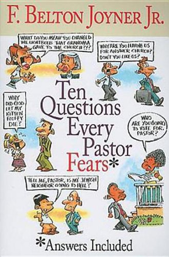 Ten Questions Every Pastor Fears - F. Belton Joyner Jr.