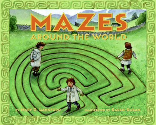 Mazes Around the World - Mary D. Lankford