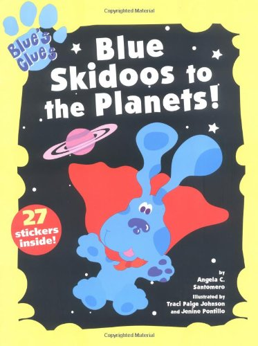 Blue Skidoos to the Planets! (Blue's Clues) - Angela C. Santomero