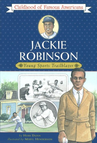 Jackie Robinson: Young Sports Trailblazer (Childhood of Famous Americans) - Herb Dunn