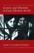 Gender and Disorder in Early Modern Seville