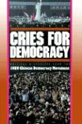 Cries for Democracy: Writings and Speeches from the 1989 Chinese Democracy Movement