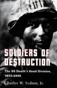 Soldiers of Destruction: The SS Death's Head Division, 1933-1945. (with a New Preface)