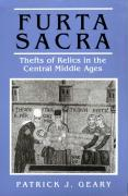 Furta Sacra: Thefts of Relics in the Central Middle Ages. (Revised Edition with New Preface)