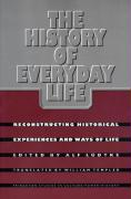 The History of Everyday Life: Reconstructing Historical Experiences and Ways of Life