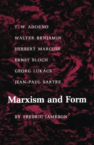 Marxism and Form: Twentieth-Century Dialectical Theories of Literature - Fredric Jameson