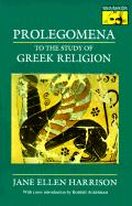 Prolegomena to the Study of Greek Religion