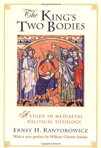 The King's Two Bodies - Ernst H. Kantorowicz