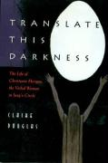 Translate This Darkness: The Life of Christiana Morgan, the Veiled Woman in Jung's Circle
