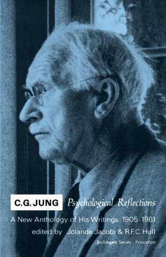 C.G. Jung Psychological Reflections : A New Anthology of His Writings, 1905-1961 - C. G. Jung