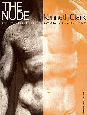 The Nude: A Study in Ideal Form - Clark, Kenneth M.
