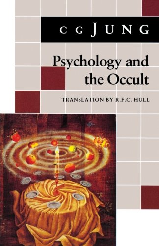 Psychology and the Occult: (From Vols. 1, 8, 18 Collected Works) (Jung Extracts) - C. G. Jung