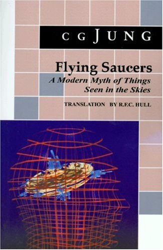 Flying Saucers : A Modern Myth of Things Seen in the Skies - C. G. Jung