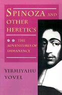 Spinoza and Other Heretics: The Adventures of Immanence