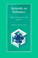 Aristotle on Substance: The Paradox of Unity