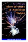 More Surprises in Theoretical Physics