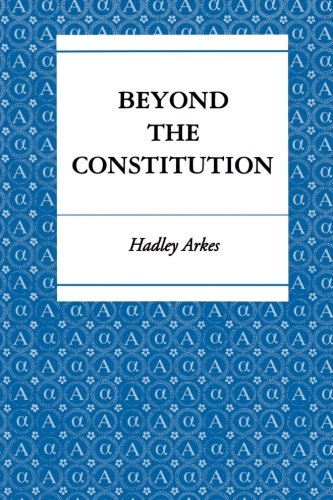 Beyond the Constitution - Hadley Arkes