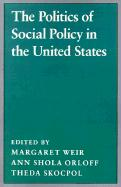 The Politics of Social Policy in the United States