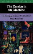 The Garden in the Machine: The Emerging Science of Artificial Life
