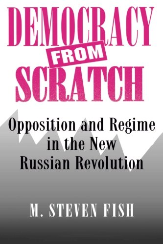 Democracy from Scratch - M. Steven Fish