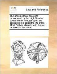 The Genuine Legal Sentence Pronounced by the High Court of Jthe Genuine Legal Sentence Pronounced by the High Court of Judicature of Portugal Upon the