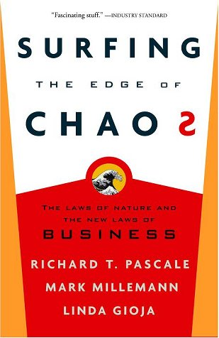 Surfing the Edge of Chaos: The Laws of Nature and the New Laws of Business - Richard Pascale, Mark Milleman, Linda Gioja