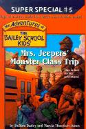 Mrs. Jeepers' Monster Class Trip (Adventures of the Bailey School Kids Super Special)