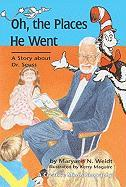 Oh, the Places He Went: A Story about Dr. Seuss-Theodor Seuss Geisel