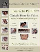 Learn to Paint Part 1: Genesis Heat Set Paints Coloring Techniques - Peaches & Cream Reborns & Doll Making Kits - Excellence in Reborn Artist