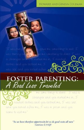 Foster Parenting: A Road Less Traveled - III Howard Lee Coleman