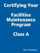 Certifying Your Maintenance First Class - Facilities