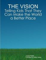 The Vision: Telling Kids That They Can Make the World a Better Place
