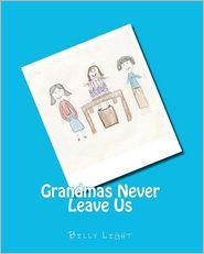 Grandmas Never Leave Us