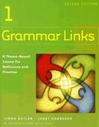 Grammar Links 1: A Theme-Based Course for Reference and Practice