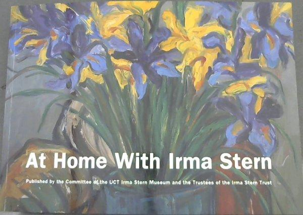 At Home With Irma Stern: a guide to the UCT Irma Stern Museum - Smuts, Helene