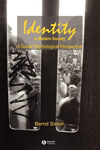 Identity in Modern Society: A Social Psychological Perspective - Simon, Bernd