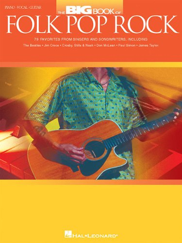 The Big Book of Folk Pop Rock (Piano/Vocal/Guitar Songbook) - Hal Leonard Corporation