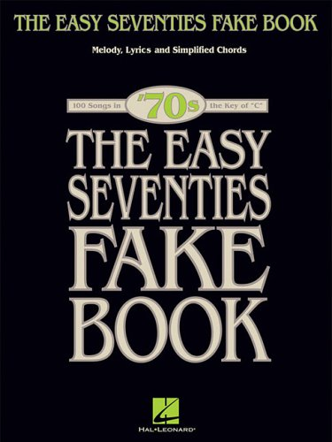 The Easy Seventies Fake Book (Fake Books) - Hal Leonard Corp.