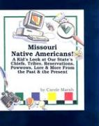 Missouri Native Americans: A Kid's Look at Our State's Chiefs, Tribes, Reservations, Powwows, Lore, and More from the Past and the Present