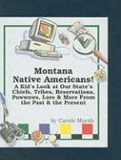 Montana Native Americans: A Kid's Look at Our State's Chiefs, Tribes, Reservations, Powwows, Lore, and More from the Past and the Present