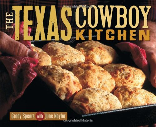 The Texas Cowboy Kitchen - June Naylor, Grady Spears