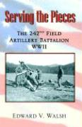 Serving the Pieces: The 242nd Field Artillery Battalion WWII