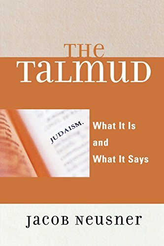 The Talmud: What It Is and What It Says - Jacob Neusner