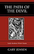 The Path of the Devil: Early Modern Witch Hunts